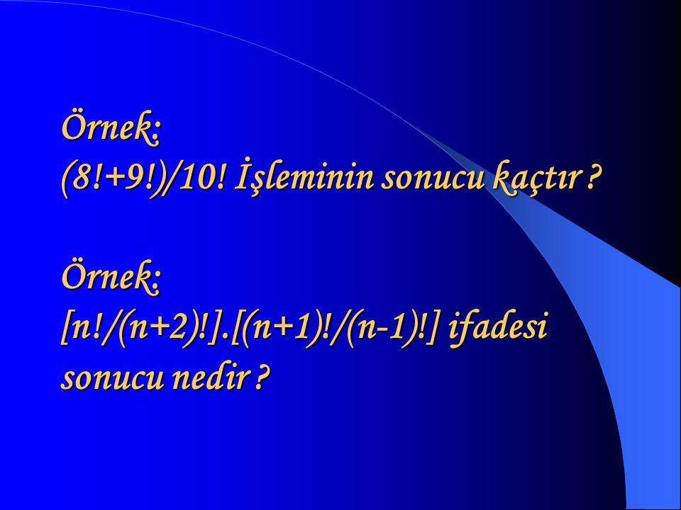 Örnek: (8. +9. )/10. İşleminin sonucu kaçtır. Örnek: [n. /(n+2). ]
